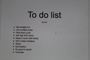 A to-do-list of the unrealistic expectations students feel pressure to fulfill from their parents. Photo by Samantha Goldblum