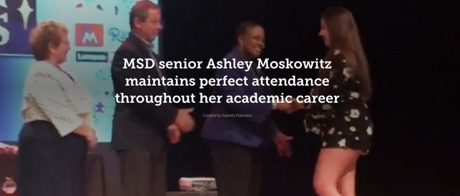 [Multimedia] MSD senior Ashley Moskowitz maintains perfect attendance throughout her academic career