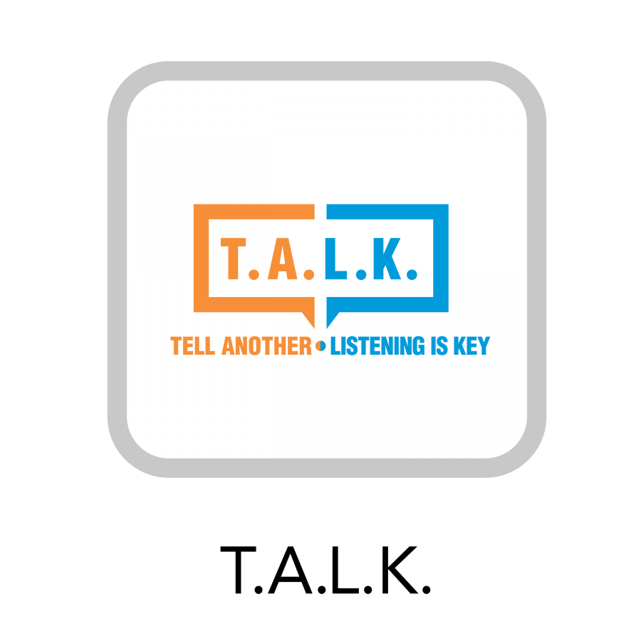 Text bubble, half orange and half blue, with the word T.A.L.K. Tell Another, Listening Is Key.